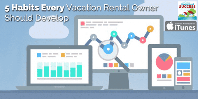 5-Habits-Every-Vacation-Rental-Owner-Should-Develop