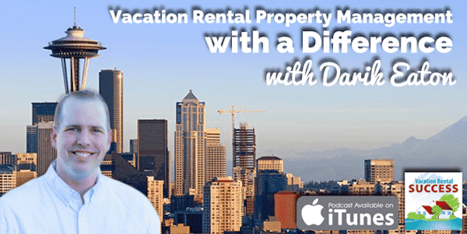 Vacation-Rental-Property-Management-with-a-Difference-with-Darik-Eaton