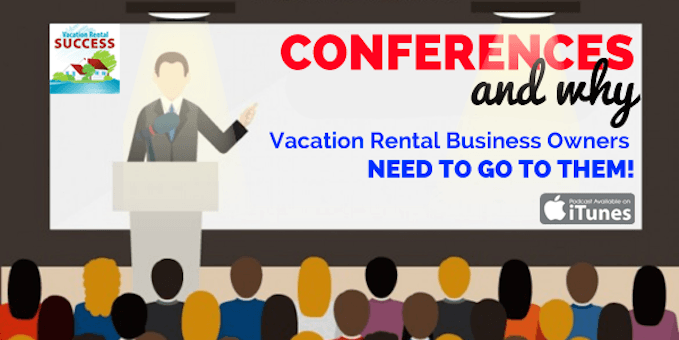 VRS139-Conferences-and-why-vacation-rental-business-owners-need-to-go-to-thems-need-to-go-to-them