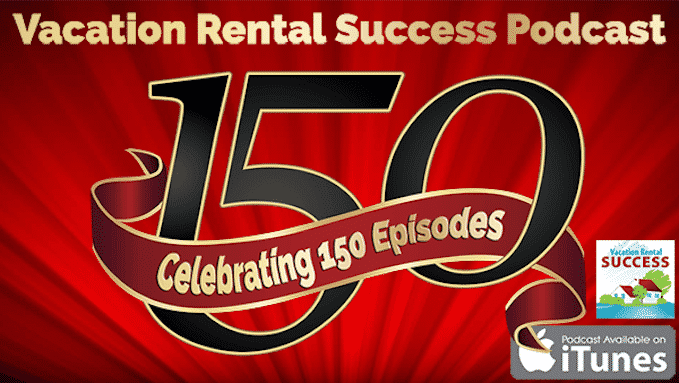 vrs150-celebrating-150-episodes-of-the-vacation-rental-success-podcast